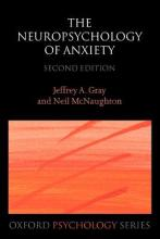 The Neuropsychology of Anxiety