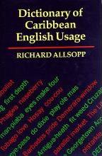 The Dictionary of Caribbean English Usage: with a French & Spanish Supplement (J.Allsopp)