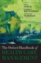 The Oxford Handbook of Health Care Management