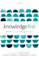 Knowledge First  Approaches in Epistemology and Mind
