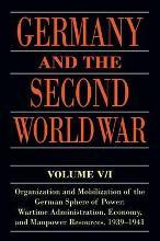 Germany and the Second World War: Organization and Mobilization of the German Sphere of Power: Wartime Administration, Economy, and Manpower Resources, 1939-1941 Volume V/I