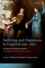 Suffering and Happiness in England 1550-1850: Narratives and Representations
