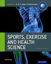 Ib Sports, Exercise and Health Science Course Book: Oxford Ib Diploma Programme