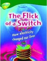 Oxford Reading Tree: Level 12: Treetops Non-Fiction: the Flick of the Switch: How Electiricity Changed Our Lives