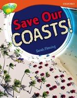 Oxford Reading Tree: Level 13: Treetops Non-Fiction: Save Our Coasts!