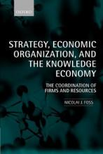 Strategy, Economic Organization, and the Knowledge Economy