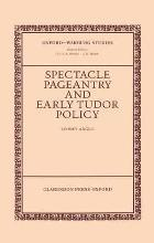 Spectacle, Pageantry, and Early Tudor Policy