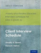 Anxiety and Related Disorders Interview Schedule for DSM-5 (ADIS-5) - Adult Version