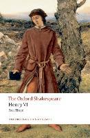 The Henry VI: The Qxford Shakespeare: Part 3