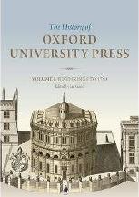 The History of Oxford University Press: Volume I