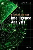 The Art and Science of Intelligence Analysis