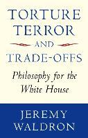 Torture, Terror, and Trade-Offs
