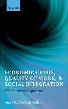 Economic Crisis, Quality of Work, and Social Integration