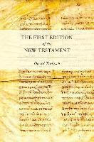 The First Edition of the New Testament