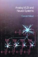 Analog Vlsi and Neural Systems