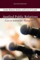 Applied Public Relations Cases in Stakeholder Management Second Edition
