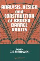 Analysis, Design, and Construction of Braced Barrel Vaults