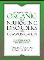 Introduction to Organic and Neurogenic Disorders of Communication