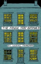 The House that Groaned