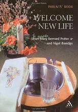 Welcome New Life: Parents' Book