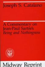 "A Commentary on Jean-Paul Sartre's ""Being and Nothingness"""