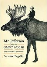 Mr. Jefferson and the Giant Moose