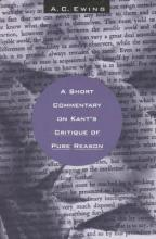 """A Short Commentary on Kant's """"Critique of Pure Reason"""""""