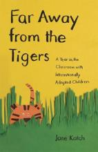 Far Away from the Tigers