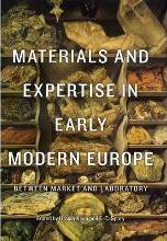 Materials and Expertise in Early Modern Europe