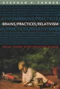 Brains/Practices/Relativism