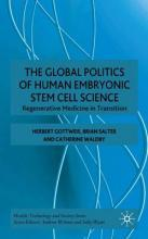 The Global Politics of Human Embryonic Stem Cell Science