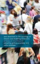 New Directions in the Sociology of Chronic and Disabling Conditions