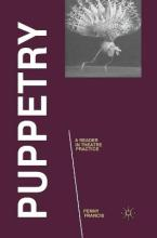 Puppetry: A Reader in Theatre Practice