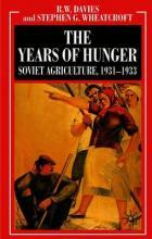 The The Years of Hunger: Soviet Agriculture, 1931-1933: The Years of Hunger: Soviet Agriculture, 1931-1933 The Years of Hunger - Soviet Agriculture 1931-1933 Volume 5