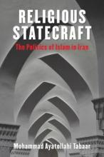 Religious Statecraft  The Politics of Islam in Iran