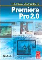 The Focal Easy Guide to Adobe Premiere Pro 2.0