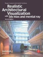 Realistic Architectural Rendering with 3ds Max and V-Ray: Interior and Exterior Volume 1