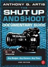 The Shut Up and Shoot Documentary Guide
