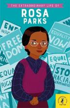 EXTRAORDINARY LIFE OF ROSA PARKS