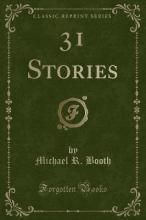 31 Stories (Classic Reprint)