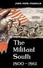 The Militant South, 1800-1861