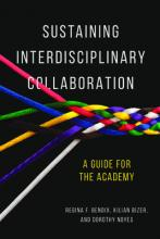 Sustaining Interdisciplinary Collaboration  A Guide for the Academy