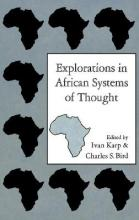 Explorations in African Systems of Thought