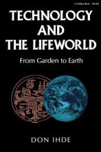Technology and the Lifeworld