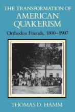 The Transformation of American Quakerism