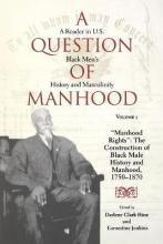 A Question of Manhood, Volume 1