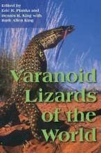 Varanoid Lizards of the World