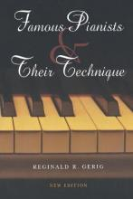 Famous Pianists and Their Technique, New Edition