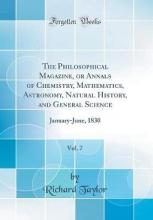 The Philosophical Magazine, or Annals of Chemistry, Mathematics, Astronomy, Natural History, and General Science, Vol. 7