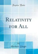 Relativity for All (Classic Reprint)
